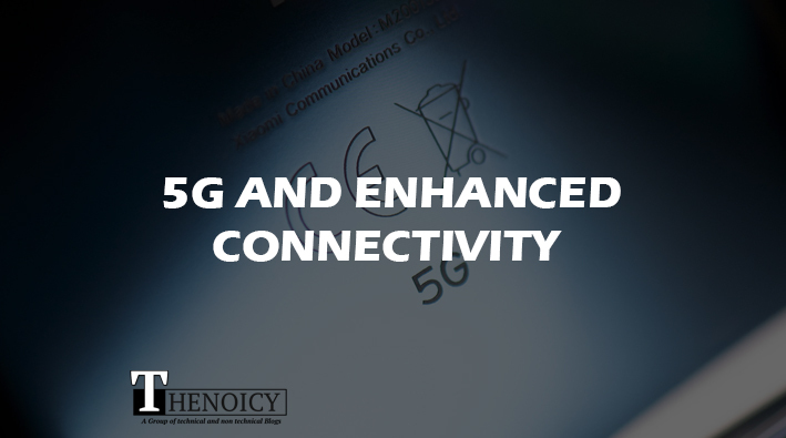 5G and enhanced connectivity