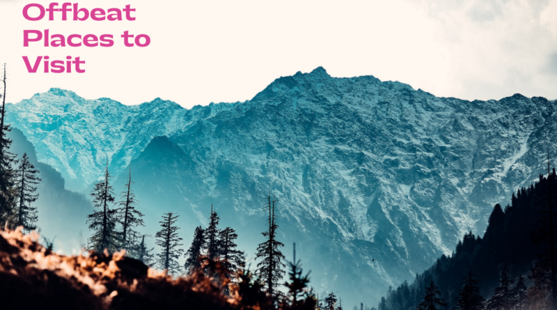 5 Offbeat Places to Visit in Himachal Pradesh
