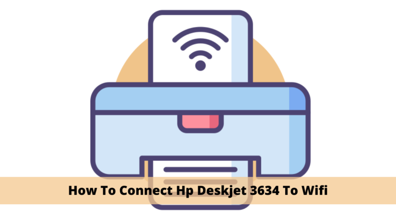 How To Connect Hp Deskjet 3634 To Wifi (1)