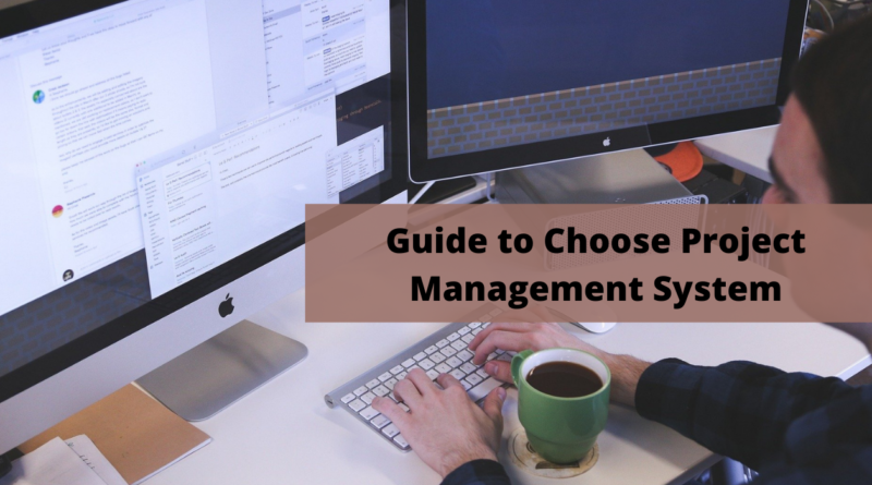 Ultimate Guide to Choose Project Management System