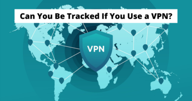 Can You Be Tracked If You Use a VPN?
