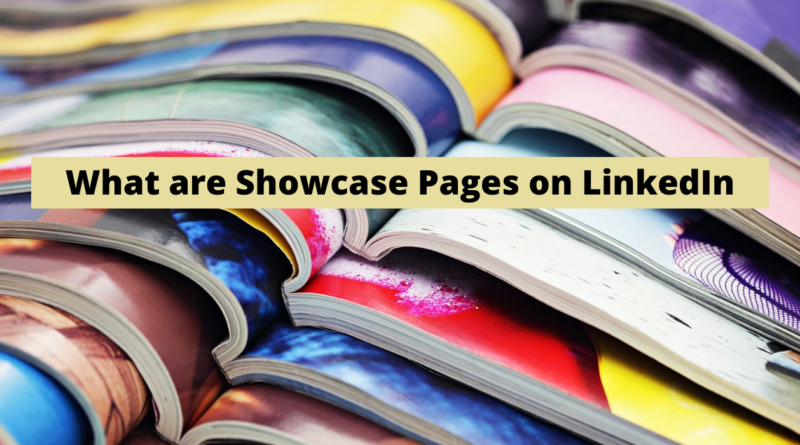 What are Showcase Pages?