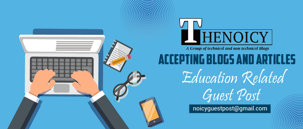 Accepting Blogs And Articles - Submit A Guest Post for Education